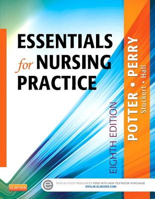 Essentials for Nursing Practice By Potter, Patricia Ann/ Perry, Anne Griffin/ Stockert, Patricia/ Hall, Amy